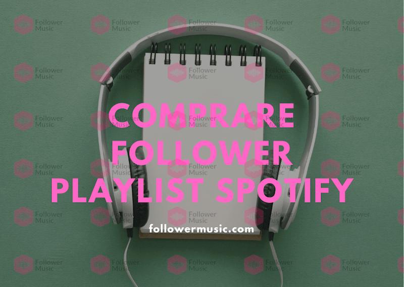 Comprare follower playlist Spotify