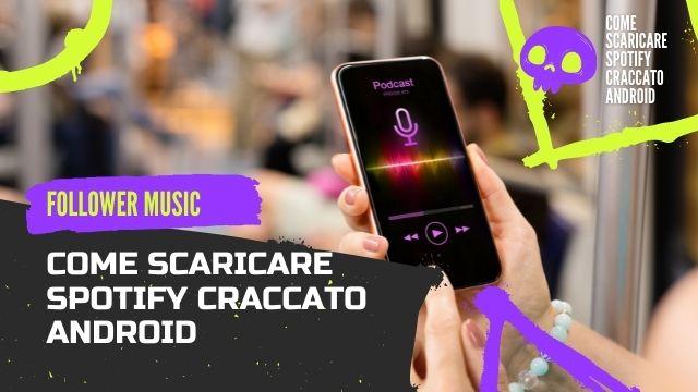 Come scaricare Spotify craccato Android 1
